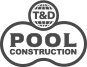 T&D Pool & Spa Construction